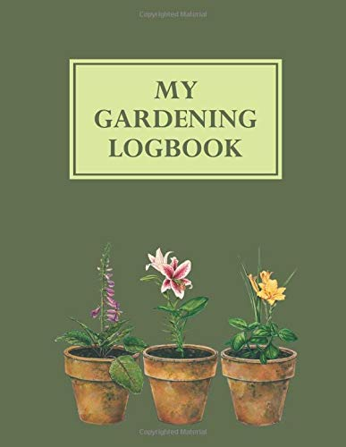 My Gardening Logbook: Large Gardener Journal Planner for Garden Layout, Plant Planning and Data Record Tracking