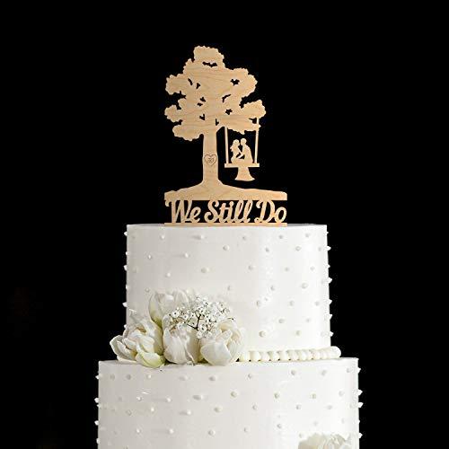 We Still do Anniversary Cake topperoak Tree Anniversary Cake topperwe Still do Anniversary Tree Cake topperwedding Anniversary Topper