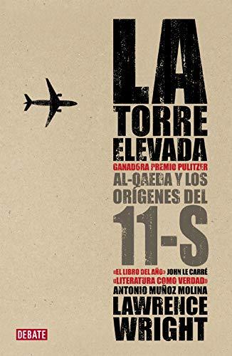 La torre elevada: Al-Qaeda y los orígenes del 11-S (Historia)