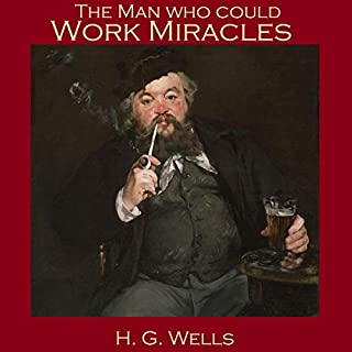 The Man Who Could Work Miracles                   By:                                                                                                                                 H. G. Wells                               Narrated by:                                                                                                                                 Cathy Dobson                      Length: 47 mins     Not rated yet     Overall 0.0