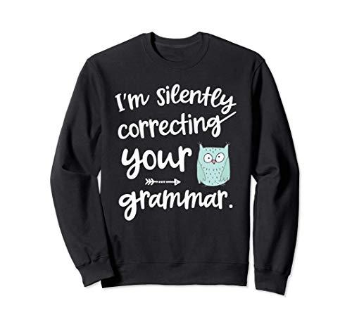 Regalo de profesor inglés - silently correcting your grammar Sudadera