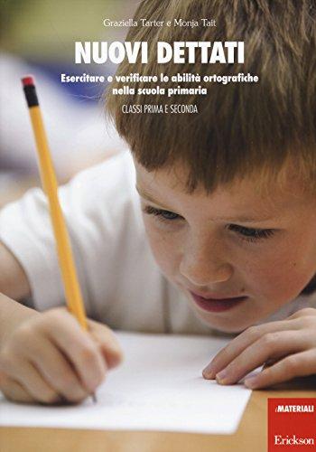 Nuovi dettati. Esercitare e verificare le abilità ortografiche nella scuola primaria. Per la classe 1ª e 2ª