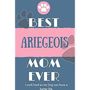 Best  Ariegeois Mom Ever Notebook  Gift: Lined Notebook  / Journal Gift, 120 Pages, 6x9, Soft Cover, Matte Finish 21