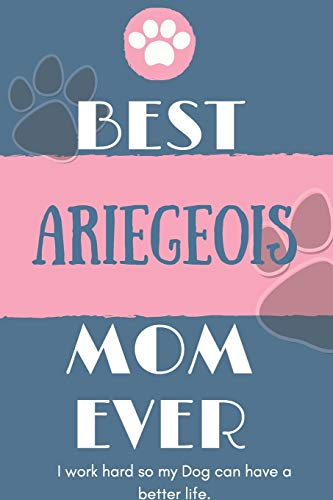 Best Ariegeois Mom Ever Notebook Gift: Lined Notebook / Journal Gift, 120 Pages, 6x9, Soft Cover, Matte Finish 1