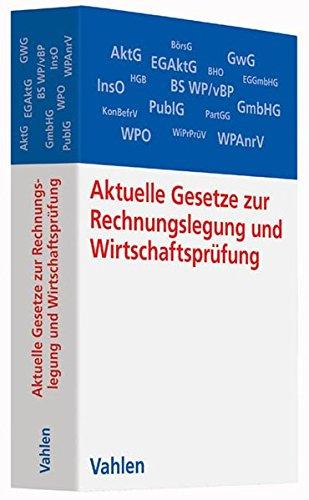 Aktuelle Gesetze zur Rechnungslegung und Wirtschaftsprüfung: Die wichtigsten Gesetze, Richtlinien, Verordnungen und Satzungen - Rechtsstand: 21. Juni 2016 (Vahlens Textausgaben)