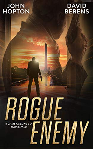 Rogue Enemy: A Chris Collins CIA Thriller by [David F. Berens, John Hopton]