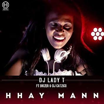 Hhay Mann (feat. Bhizer, DJ Catzico)