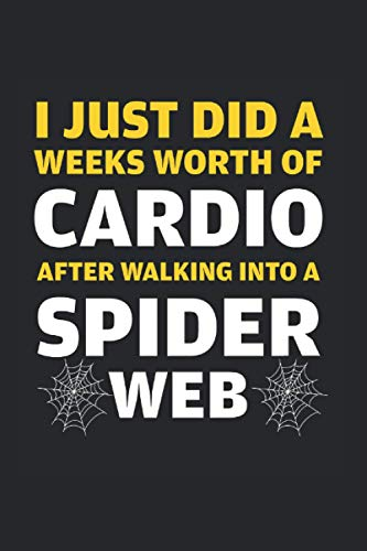 Weeks Worth Cardio Spider Web: College Ruled Lined Spider Web Notebook for Spider Lovers or Spider Fans (or Gift for Flies Haters or Halloween Fans)