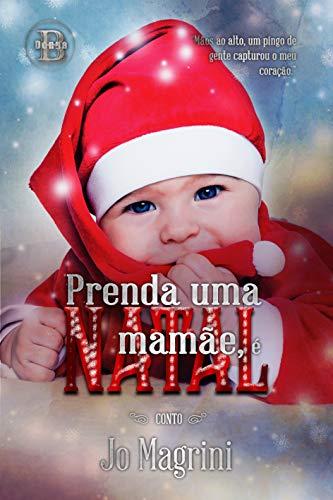 PRENDA UMA MAMÃE, É NATAL