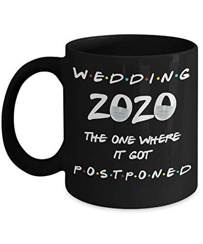 N\A Aufgeschoben Hochzeitsbecher 2020 derjenige, wo es verschoben wurde Lustige Freunde Quarantäne Pandemie 11 Unzen Schwarz Keramik Kaffee Kommentar Tasse