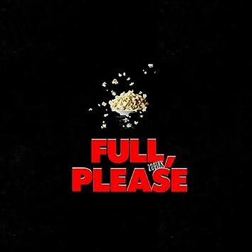 Full, Please...