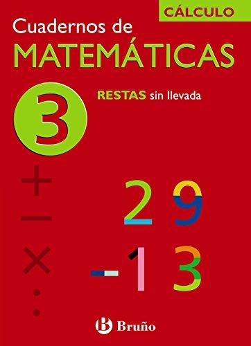3 Restas sin llevada (Castellano - Material Complementario - Cuadernos De Matemáticas) - 9788421656709