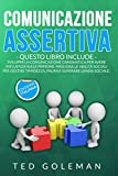 Comunicazione assertiva: 2 libri in 1 - Sviluppa la comunicazione carismatica per avere influenza sulle persone. Migliora le abilità sociali per gestire timidezza, paura e superare l'ansia sociale.