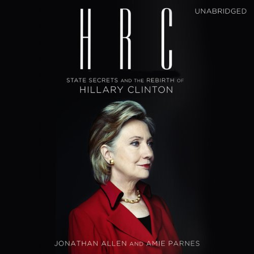HRC: State Secrets and the Rebirth of Hillary Clinton cover art