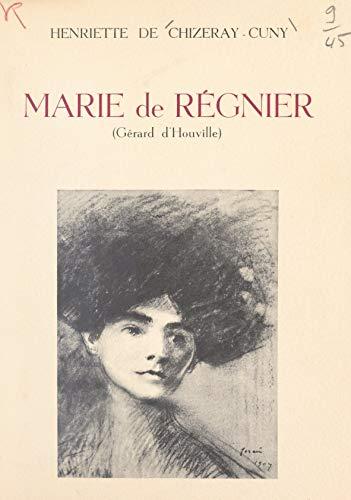 Marie de Régnier (Gérard d'Houville): Propos et souvenirs (French Edition)