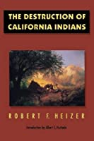 The Destruction of California Indians by Unknown(1993-03-01)