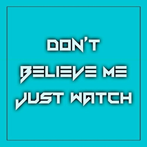 Don't Believe Me Just Watch (Deep House Remix Instrumental)