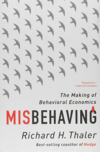 Compare Textbook Prices for Misbehaving: The Making of Behavioral Economics Reprint Edition ISBN 9780393352795 by Thaler, Richard H.