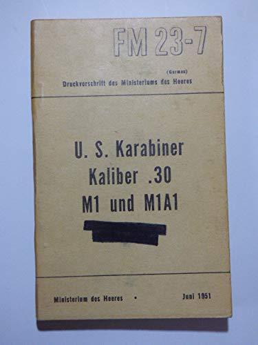 FM 23-7 (German) Druckvorschrift des Ministeriums des Heeres. U. S. Karabiner Kaliber .30 M1 und M1A1