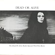 Dead Or Alive Radio Special With Peter Burns