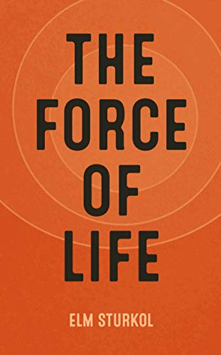 The Force of Life (English Edition)