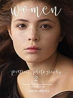 WOMEN Portrait Photography 2: Professional Fine Art Portraits, Mastering lights, model poses and mood