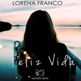 Feliz vida [Happy Life] audiobook cover art