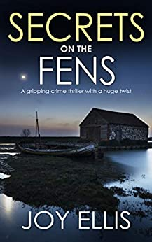 SECRETS ON THE FENS a gripping crime thriller with a huge twist (DI Nikki Galena Series Book 12) by [JOY ELLIS]