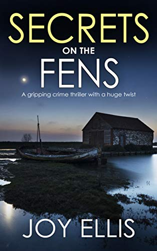 SECRETS ON THE FENS a gripping crime thriller with a huge twist (DI Nikki Galena Series Book 12)