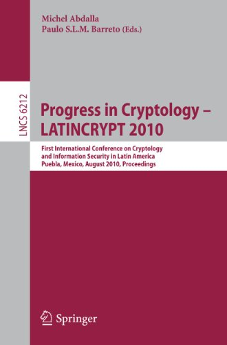 Progress in Cryptology - LATINCRYPT 2010: First International Conference on Cryptology and Information Security in Latin America, Puebla, Mexico, ... Notes in Computer Science (6212), Band 6212)
