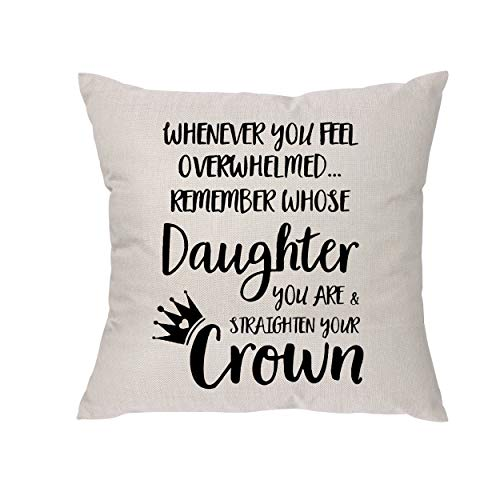Whenever You Feel Overwhelmed Remember Whose Daughter You Are & Straighten...