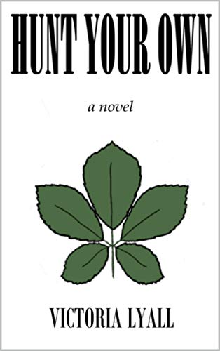 Hunt Your Own: a novel (English Edition)