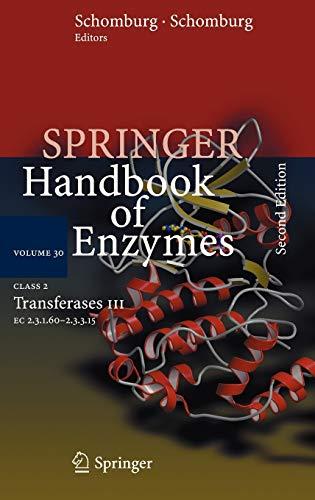 Class 2 Transferases III: EC 2.3.1.60 - 2.3.3.15 (Springer Handbook of Enzymes (30), Band 30)