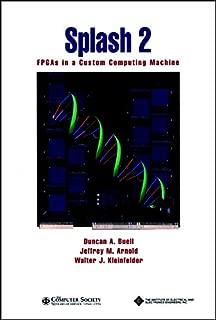 Splash 2: FPGAs in a Custom Computing Machine