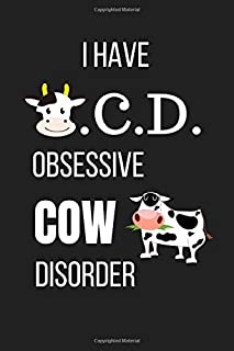 I Have O.C.D. Obsessive Cow Disorder: Funny Notebook / Journal / Diary / Notepad, Gift For Cow Lover