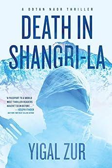 Death in Shangri-La (A Dotan Naor Thriller Book 1) by [Yigal Zur]