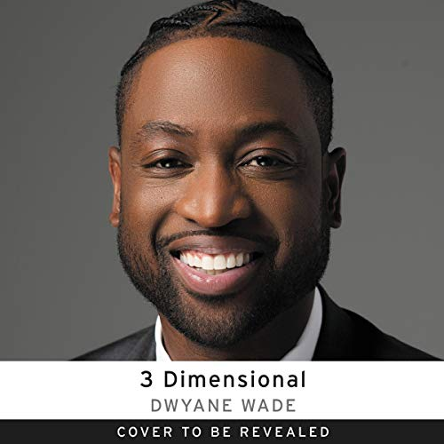 3 Dimensional                   By:                                                                                                                                 Dwyane Wade                               Narrated by:                                                                                                                                 TBD                      Length: 12 hrs     Not rated yet     Overall 0.0