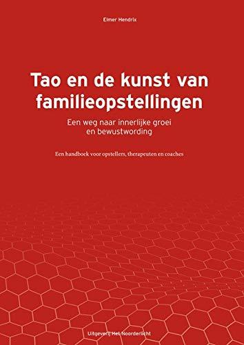 Tao en de kunst van familieopstellingen: Een weg naar innerlijke groei en bewustwording