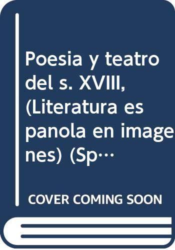 Teatro y poesía del siglo XVIII (Literatura española en imágenes)