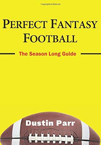 Perfect Fantasy Football: A Season Long Guide