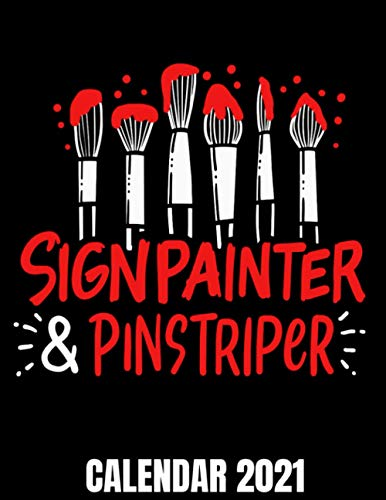 Signpainter & Pinstriper Calendar 2021: Hand Lettering & Artist Calendar 2021 - Appointment Planner Book And Organizer Journal - Weekly - Monthly - Yearly