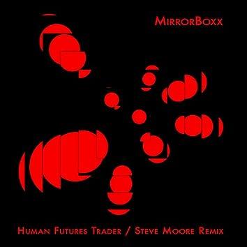 Human Futures Trader (Steve Moore Remix) (Steve Moore Remix)