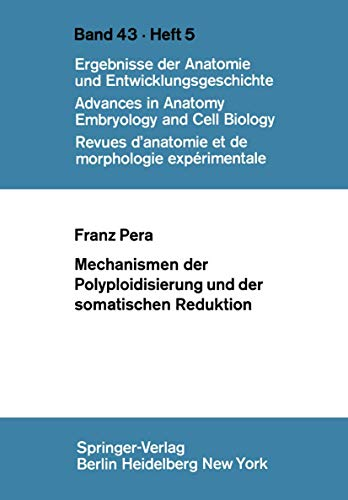 Mechanismen der Polyploidisierung und der somatischen Reduktion (Advances in Anatomy, Embryology and Cell Biology (43/5))