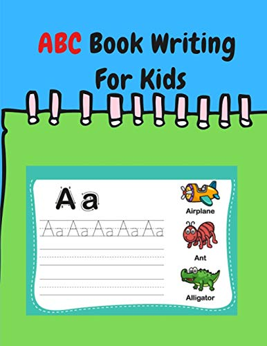 ABC Book Writing For Kids: Coloring Books For Toddlers ABC, ABC Books For Preschoolers