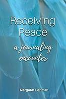 Receiving Peace: A Journaling Encounter