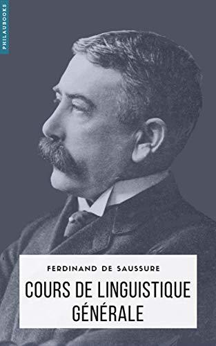 Cours de linguistique générale (annoté) (French Edition)
