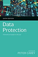 Data Protection: A Practical Guide to UK Law