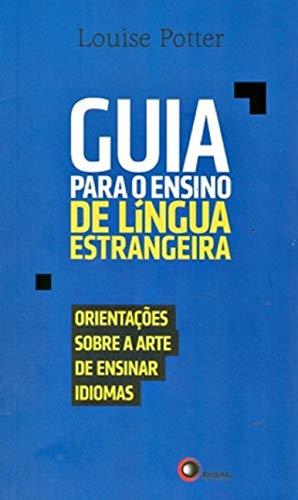 Guia para o ensino de língua estrangeira: Orientações Sobre a Arte de Ensinar Idiomas