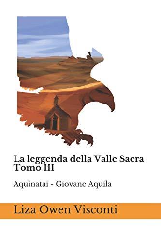 La leggenda della Valle Sacra - Tomo III: Aquinatai - Giovane Aquila