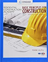 Residential Construction Academy: Basic Principles for Construction, 5th Edition Front Cover